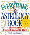 The Everything Astrology Book: Discover Your True Self Among the Stars!