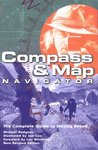Compass & Map Navigator (rev): The Complete Guide to Staying Found