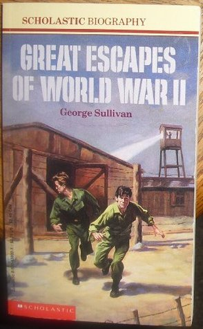 Great Escapes of World War II by George Sullivan