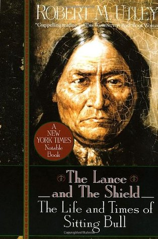 The Lance and the Shield by Robert M. Utley