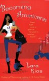Becoming Americana by Lara Rios
