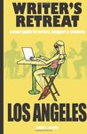 Writer's Retreat Los Angeles: A Travel Guide for Writers,Bloggers & Students
