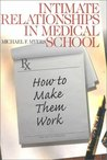 Intimate Relationships in Medical School: How to Make Them Work