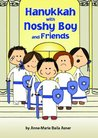 Hanukkah With Noshy Boy and Friends