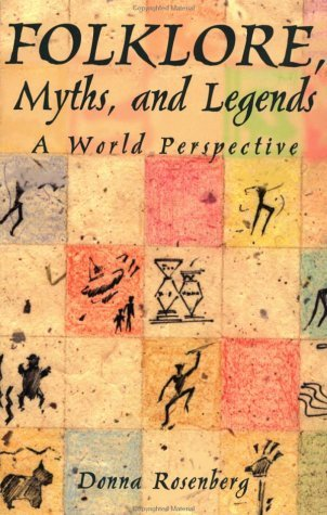 Folklore myths and legends a world perspective by donna rosenberg