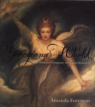 Georgiana's World by Amanda Foreman