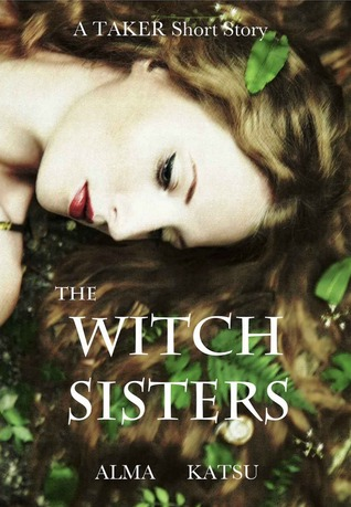 Download online The Witch Sisters (The Taker Trilogy #2.5) iBook by Alma Katsu