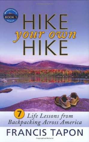 Hike Your Own Hike by Francis Tapon