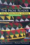 The Prose Reader: Essays for Thinking, Reading and Writing