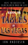 Burning The Tables in Las Vegas--Keys to Success in Blackjack... by Ian Andersen