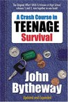 A Crash Course in Teenage Survival: What I Wish I'd Known in High School, the First and Second Semesters