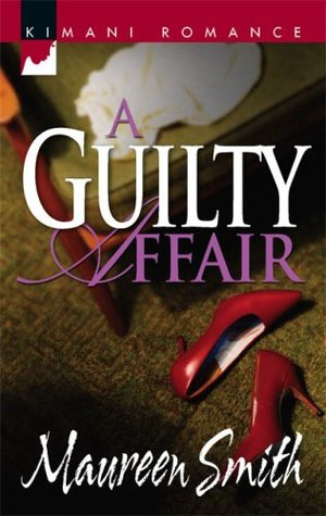A Guilty Affair by Maureen Smith