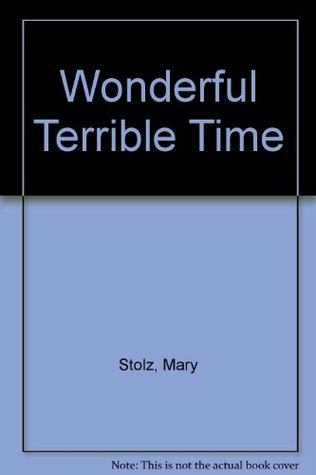 A Wonderful Terrible Time by Mary Stolz