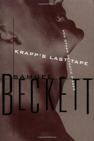 Krapp's Last Tape and Other Dramatic Pieces