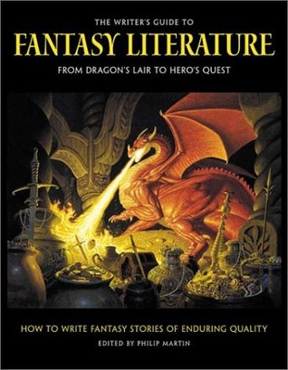 The Writer's Guide to Fantasy Literature by Philip Martin