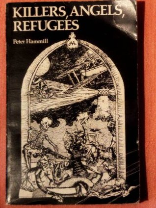 Killers, Angels, Refugees by Peter Hammill