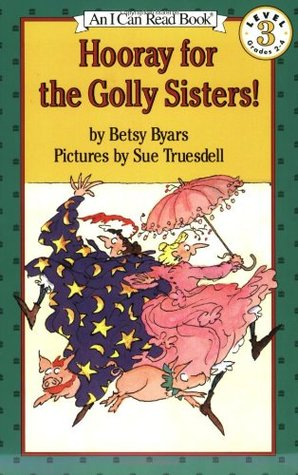 Hooray for the Golly Sisters! by Betsy Byars