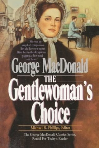 The Gentlewoman's Choice by George MacDonald