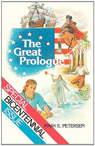 The Great Prologue by Mark E. Petersen