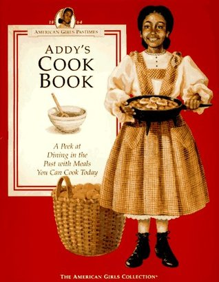 Addy's Cook Book by Jodi Evert
