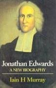 Jonathan Edwards by Iain H. Murray