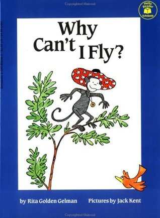 Why Can't I Fly? by Rita Golden Gelman