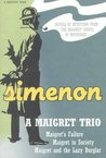 A Maigret Trio: Maigret�s Failure, Maigret in Society, Maigret and the Lazy Burglar
