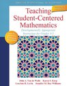 Teaching Student-Centered Mathematics: Developmentally Appropriate Instruction for Grades 3-5 (Volume II) (2nd Edition) (New 2013 Curriculum & Instruction Titles)