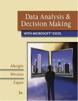 Data Analysis and Decision Making with Microsoft Excel by S. Christian Albright