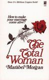The Total Woman: How to Make Your Marriage Come Alive