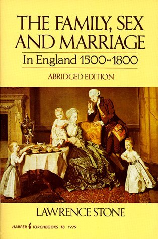 Family, Sex and Marriage in England 1500-1800 (Abridged, no footnotes)