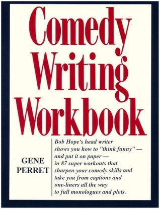 10 Ways to Improve Your Writing While Thinking Like a Comedy Writer