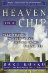 Heaven in a Chip: Fuzzy Visions of Society and Science in the Digital Age