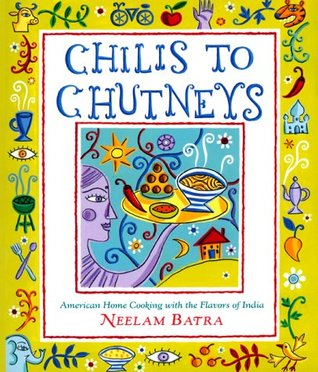 Chilis to Chutneys by Neelam Batra