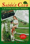 A Summer Without Horses (Saddle Club Super Edition, #1)