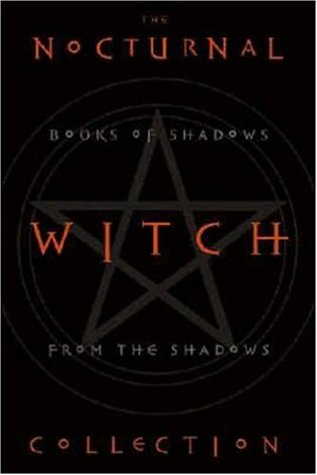 The Nocturnal Witch Collection: Book of Shadows from the Shadows