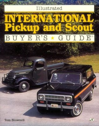 Illustrated International Pickup and Scout Buyer's Guide by Tom Brownell