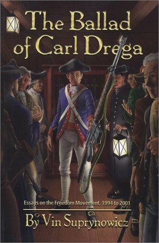 The Ballad of Carl Drega by Vin Suprynowicz