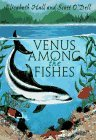 Venus Among the Fishes by Elizabeth Hall