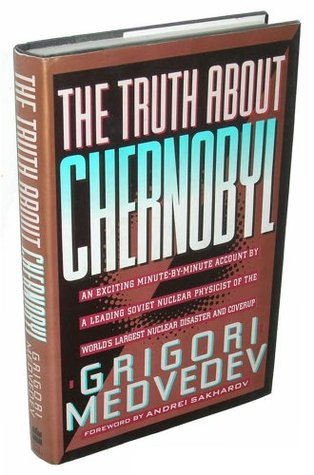 The Truth About Chernobyl by Григорий Медведев