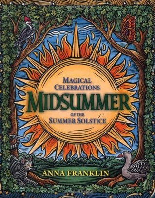 Midsummer by Anna Franklin