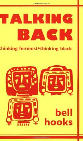 Download for free Talking Back: Thinking Feminist, Thinking Black MOBI by Bell Hooks