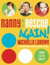 Nanny to the Rescue Again!: Straight Talk and Super Tips for Parenting in the Early Years