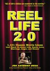 Reel Life 2.0:1,101 Movie Lines That Teach Us about Life, Death, Love, Marriage, Anger and Humor