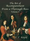 The Art of Accompaniment from a Thorough-Bass: As Practiced in the XVII and XVIII Centuries, Volume I: 1 (Dover Books on Music)