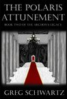 The Polaris Attunement: Book Two of the Archon's Legacy