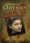 AN UNINTENDED ODYSSEY:From War Torn Europe To America