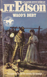 Waco's Debt (Floating Outfit, #50)