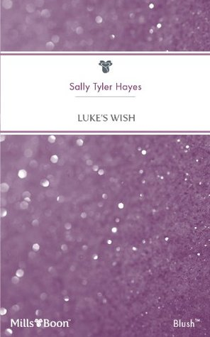 Mills & Boon : Lukes Wish  by  Sally Tyler Hayes