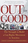 Out For Good: The Struggle to Build a Gay Rights Movement in Ame